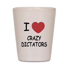 I heart crazy dictators Shot Glass