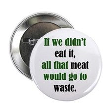 "Meat Waste 2.25"" Button (10 pack)"
