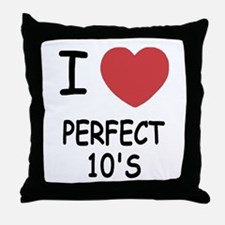 I heart perfect tens Throw Pillow