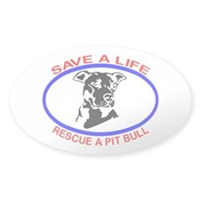 SAVE A LIFE RESCUE A PIT BULL Decal