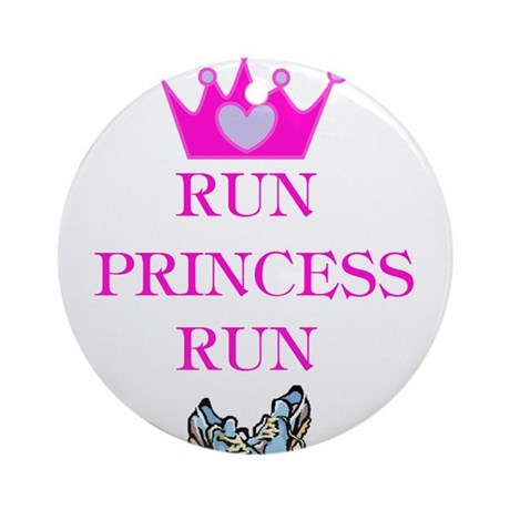 Run Princess Run Ornament (Round)