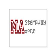 """Masterfully Done Square Sticker 3"""" x 3"""""""