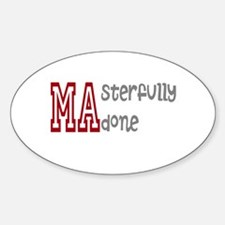 Masterfully Done Sticker (Oval)