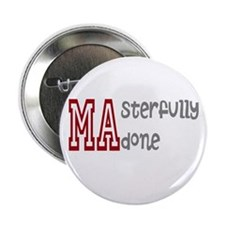 """Masterfully Done 2.25"""" Button"""