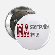 "Masterfully Done 2.25"" Button"