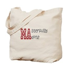 Masterfully Done Tote Bag