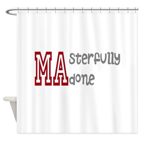 Masterfully Done Shower Curtain