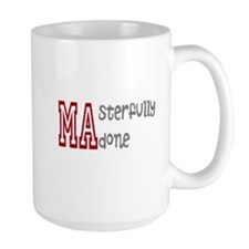 Masterfully Done Mug