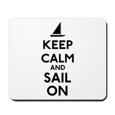 Keep Calm And Sail On Mousepad