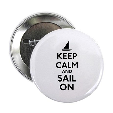 "Keep Calm And Sail On 2.25"" Button"