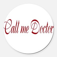 Call Me Doctor Round Car Magnet