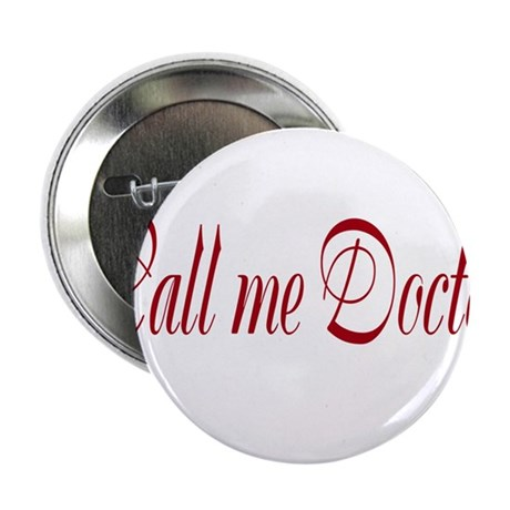 """Call Me Doctor 2.25"""" Button (10 pack)"""