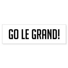 Go Le Grand Bumper Bumper Sticker
