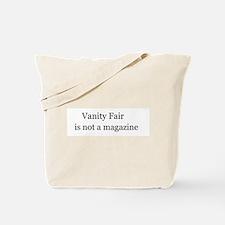 Vanity Fair is not a magazine Tote Bag