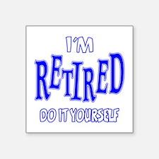 "Im Retired Square Sticker 3"" x 3"""