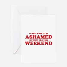 Ashamed Weekend Greeting Card