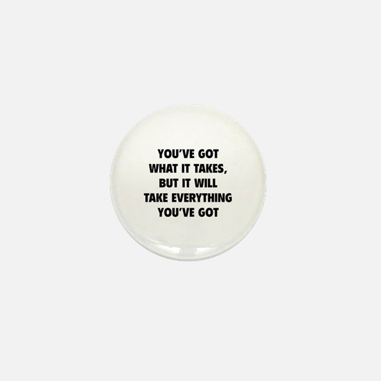 Everything you've got Mini Button
