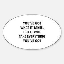 Everything you've got Sticker (Oval)