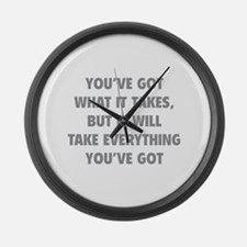 Everything you've got Large Wall Clock