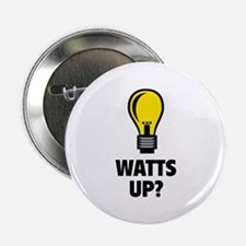 "Watts Up ? 2.25"" Button"