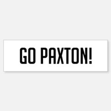 Go Paxton Bumper Bumper Bumper Sticker