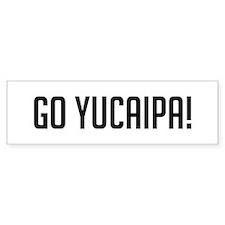 Go Yucaipa Bumper Bumper Sticker