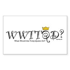 What Would The Tulip Queen Do? Sticker (Rect)