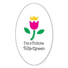 I'm a Future Tulip Queen Oval Decal
