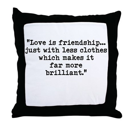 Love is friendship... Throw Pillow
