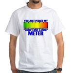 Don't Give A Fuck Meter White T-Shirt