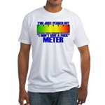 Don't Give A Fuck Meter Fitted T-Shirt