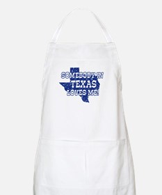 Somebody In Texas Loves Me! BBQ Apron