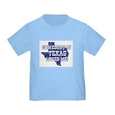 Somebody In Texas Loves Me! T
