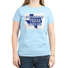 Somebody In Texas Loves Me! Women's Pink T-Shirt