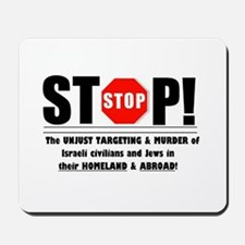 Stop The Unjust Murder of Israelis & Jews Mousepad