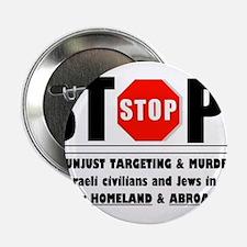 """Stop The Unjust Murder of Israelis & Jews 2.25"""" Bu"""