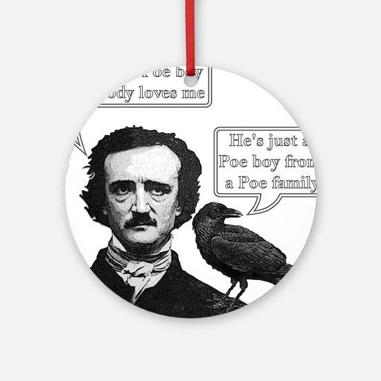 I'm Just A Poe Boy - Bohemian Rhapsody Ornament (R