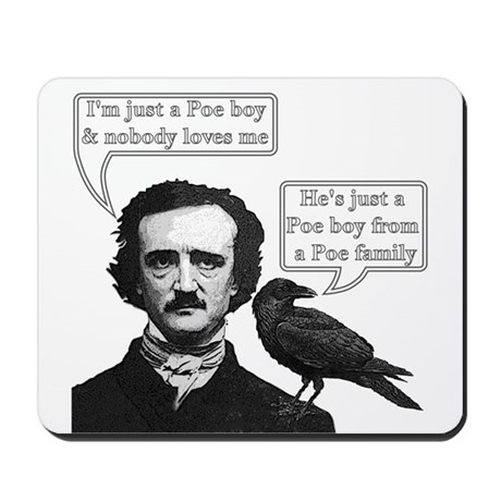 I'm Just A Poe Boy - Bohemian Rhapsody Mousepad