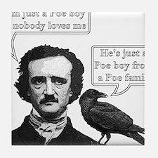 I'm Just A Poe Boy - Bohemian Rhapsody Tile Coaste