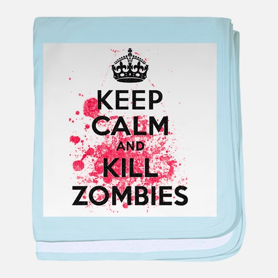 Keep Calm and Kill Zombies baby blanket