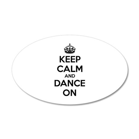 Keep calm and dance on 22x14 Oval Wall Peel