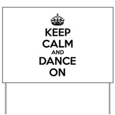 Keep calm and dance on Yard Sign