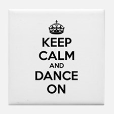 Keep calm and dance on Tile Coaster