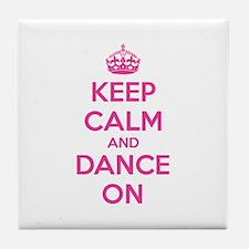 Keep calm and dance on Tile Coaster
