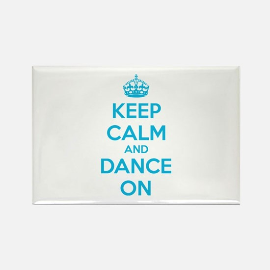 Keep calm and dance on Rectangle Magnet