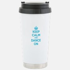 Keep calm and dance on Travel Mug