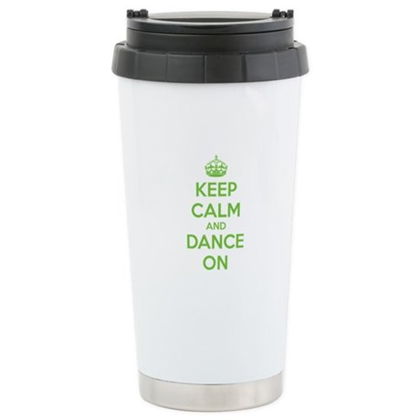Keep calm and dance on Stainless Steel Travel Mug