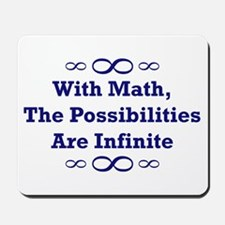 With Math, The Possibilities  Mousepad