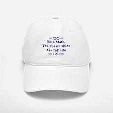 With Math, The Possibilities Baseball Baseball Cap