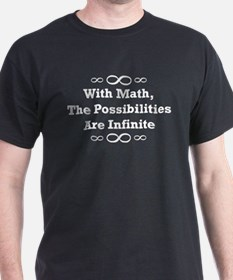 With Math, The Possibilities  Black T-Shirt